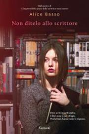 Alice Basso, non ditelo allo scrittore | Il Mappalibro